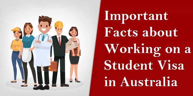 Important Facts about Working on a Student Visa in Australia