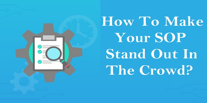 Make Your SOP Stand Out In The Crowd - Glion Overseas Education Consultants